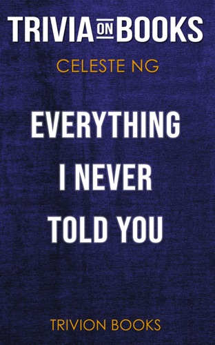 Trivion Books - Everything I Never Told You by Celeste Ng (Trivia-On-Books)
