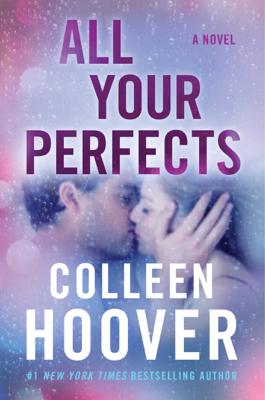 Colleen Hoover - All Your Perfects book