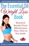 The Essential Oil Weight Loss Book Healthy Weight Loss Without Dieting Research Results Prove Effectiveness Plus How To Use Guide