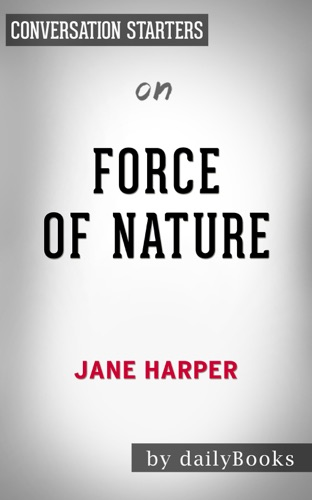 Daily Books - Force of Nature: A Novel by Jane Harper: Conversation Starters