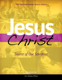 Jesus Christ: Source of Our Salvation [Second Edition 2018]