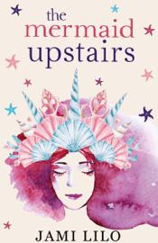 The Mermaid Upstairs book summary