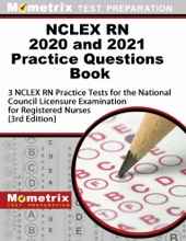 NCLEX RN 2020 and 2021 Practice Questions Book - 3 NCLEX RN Practice Tests for the National Council Licensure Examination for Registered Nurses