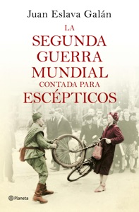 La segunda guerra mundial contada para escépticos Book Cover