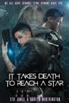 It Takes Death To Reach A Star