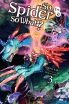 So Im A Spider So What Vol 3 Light Novel