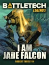 BattleTech Legends I Am Jade Falcon