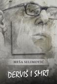Download and Read Online Derviš i smrt