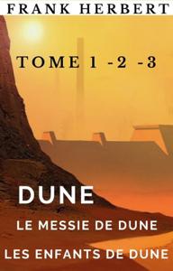Dune, Le messie de Dune, Les enfants de Dune.