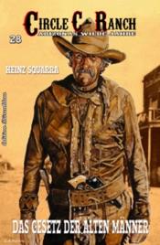 Download and Read Online Circle C-Ranch #28: Das Gesetz der alten Männer