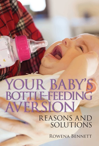 Your Baby's Bottle-feeding Aversion, Reasons and Solutions