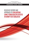 Review Of Report And Approach To Evaluating Long-Term Health Effects In Army Test Subjects
