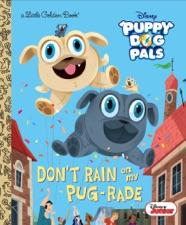 Don T Rain On My Pug Rade Disney Junior Puppy Dog Pals By Lauren