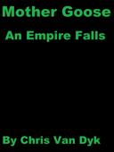 Mother Goose: An Empire Falls