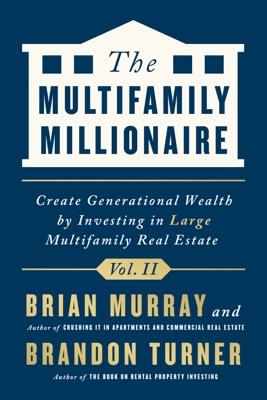 The Multifamily Millionaire, Volume II
