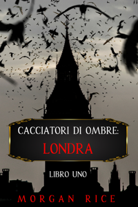 Cacciatori di Ombre: Londra (Libro Uno) Copertina del libro