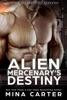 Alien Mercenary's Destiny