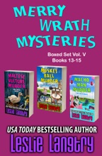 Merry Wrath Mysteries Boxed Set Vol. V (Books 13-15)