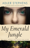My Emerald Jungle: Because There's No Place Like Home