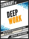 Summary Of Deep Work Rules For Focused Success In A Distracted World - Cal Newport