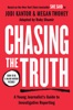 Chasing the Truth: A Young Journalist's Guide to Investigative Reporting