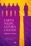Earth Weeps Saturn Laughs