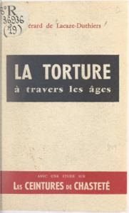 La torture à travers les âges