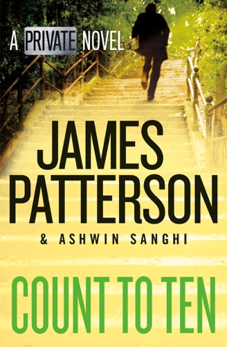 Count to Ten - James Patterson & Ashwin Sanghi - James Patterson & Ashwin Sanghi