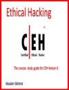 The Certified Ethical Hacker Exam - Version 8 The Concise Study Guide