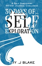 30 Day Journal: 30 Days Of Self Exploration - A Self Discovery 30-Day Journal Challenge - Gain Awareness In Less Than 10 Minutes A Day - Vol 3
