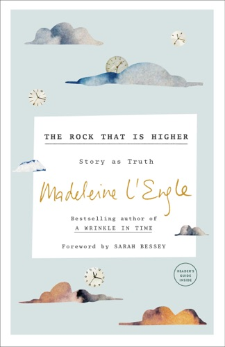 Madeleine L'Engle & Lindsay Lackey - The Rock That Is Higher