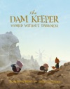 The Dam Keeper Book 2