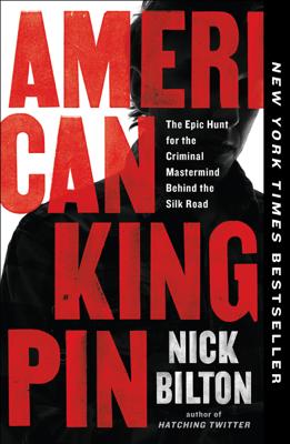 Nick Bilton - American Kingpin book
