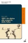 1957 Un Alpino Alla Scoperta Delle Foibe