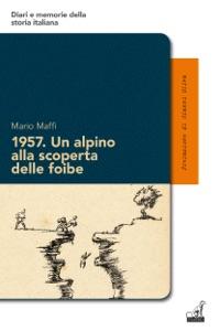 1957. Un alpino alla scoperta delle foibe da Mario Maffi