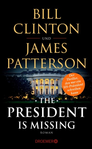 Bill Clinton & James Patterson - The President Is Missing