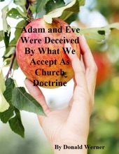 Adam And Eve Were Deceived By What We Accept As Church Doctrine