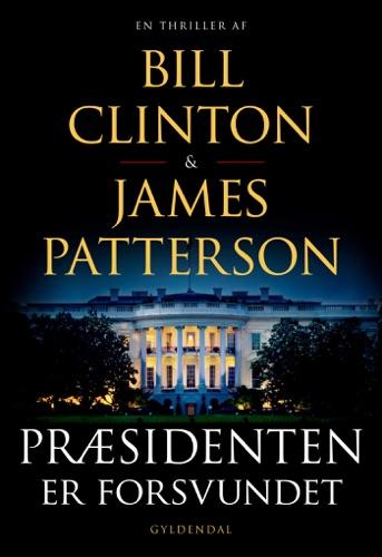 Bill Clinton & James Patterson - Præsidenten er forsvundet