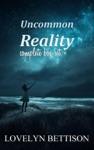 Uncommon Reality Box Set