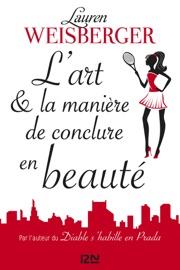 L'Art et la manière de conclure en beauté - extrait offert PDF Download