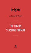 Insights on Elaine N. Aron's The Highly Sensitive Person by Instaread