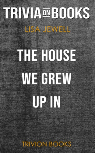 Trivia-On-Books - The House We Grew Up In: A Novel by Lisa Jewell (Trivia-On-Books)