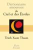 Dictionnaire amoureux du ciel et des étoiles - Trinh Xuan Thuan