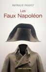 Les Faux Napolon 1815-1823 - Histoires Dimposteurs Impriaux