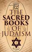 The Sacred Books of Judaism