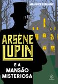 Arsène Lupin e a mansão misteriosa Book Cover