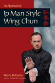 An Approach to Ip Man Style Wing Chun