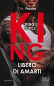 Download and Read Online King. Libero di amarti