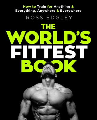 The World's Fittest Book - Ross Edgley book