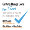 David Allen, Mike Williams & Mark Wallace - Getting Things Done for Teens portada